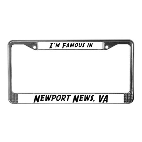 Famous in Newport News License Plate Frame