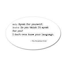 'Breakfast Club Quote' 22x14 Oval Wall Peel