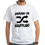 Everyday I'm Shuffling White T-Shirt