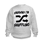 Everyday I'm Shuffling Kids Sweatshirt