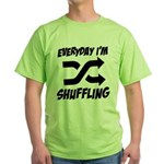 Everyday I'm Shuffling Green T-Shirt