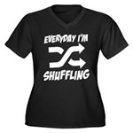 Everyday I'm Shuffling Women's Plus Size V-Neck Da