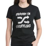 Everyday I'm Shuffling Women's Dark T-Shirt