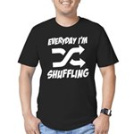 Everyday I'm Shuffling Men's Fitted T-Shirt (dark)