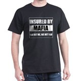 Insured By Mafia Black T-Shirt