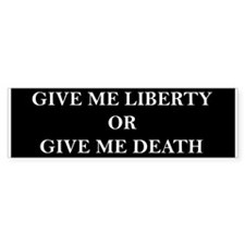 Give Me Liberty Bumper Bumper Sticker