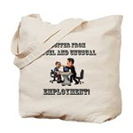 Cruel Employment Tote Bag