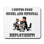 Cruel Employment Mousepad