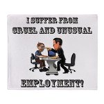 Cruel Employment Throw Blanket