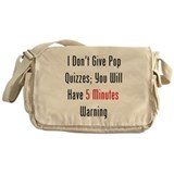 I Don't Give Pop Quizzes Messenger Bag