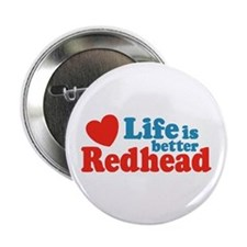 Life is Better Redhead Button