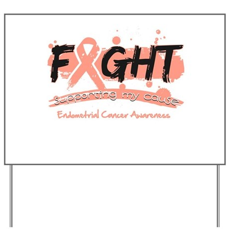 Fight Endometrial Cancer Yard Sign