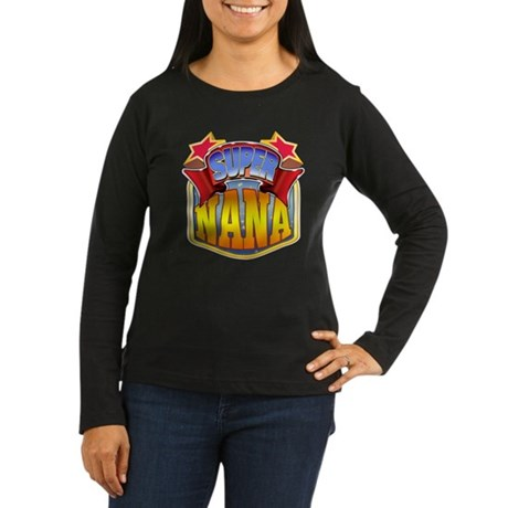 Super Nana Women's Long Sleeve Dark T-Shirt