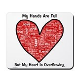 Full Hands/Full Heart Mousepad