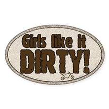 Girls like it Dirty Oval Decal