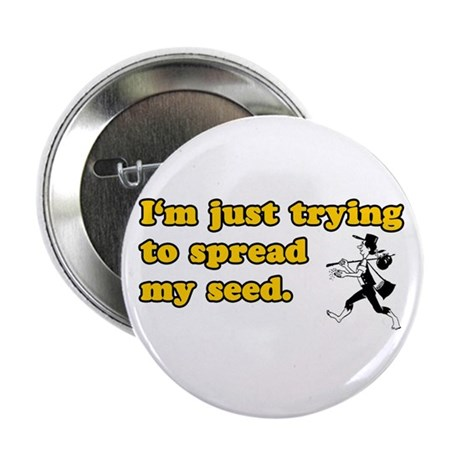 Spread My Seed Button
