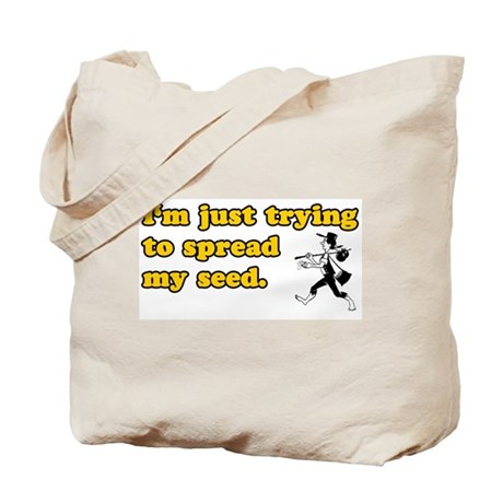 Spread My Seed Tote Bag