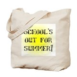 School's Out for Summer Tote Bag