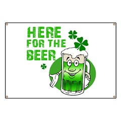 HERE FOR THE BEER St. Patrick Banner