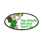Tell Your Mom To Slow Down Patches