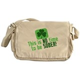 This is no time to be sober! Messenger Bag