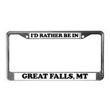 Rather be in Great Falls License Plate Frame