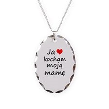 I love MY Mom (Polish) Necklace