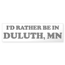 Rather be in Duluth Bumper Bumper Sticker