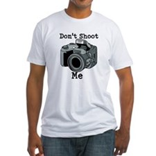 Don't Shoot Me! Shirt