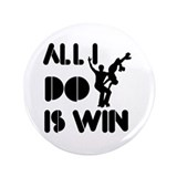 All I do is Win Rollerskating 3.5&quot; Button