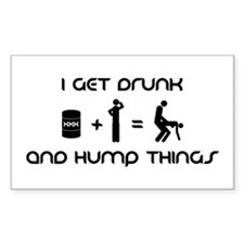 Get Drunk And Hump Things Rectangle Decal