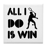 All I do is Win Racquetball Tile Coaster