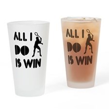 All I do is Win Racquetball Drinking Glass