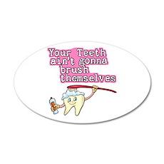 Your Teeth Ain't Gonna Brush 38.5 x 24.5 Oval Wall