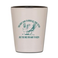 Just the ones you want to kee Shot Glass