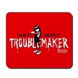 Troublemaker Mousepad