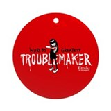 Troublemaker Ornament (Round)