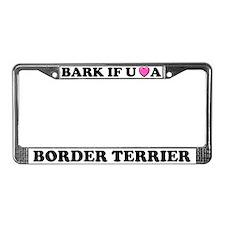 Bark If U Love Border Terrier License Plate Frame