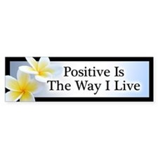 Positive is the way I live for ladies