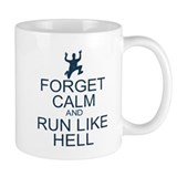 Forget Calm Run Like Hell (parody) Small Mug