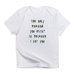 The Only Reason Infant T-Shirt