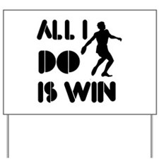 All I do is Win Discus Yard Sign