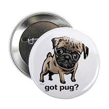 """Got Pug 2.25"""" Button (100 pack)"""