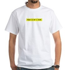 """""""F.raud is not a crime"""" Shirt"""