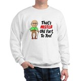 That's Mister Old Fart To You Sweater