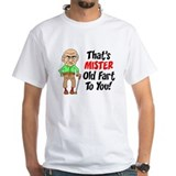 That's Mister Old Fart To You Shirt