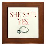 She Said Yes Framed Tile