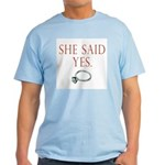 She Said Yes Light T-Shirt