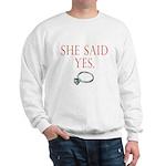 She Said Yes Sweatshirt