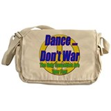 Dance Don't War Messenger Bag